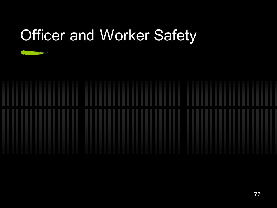 Officer and Worker Safety