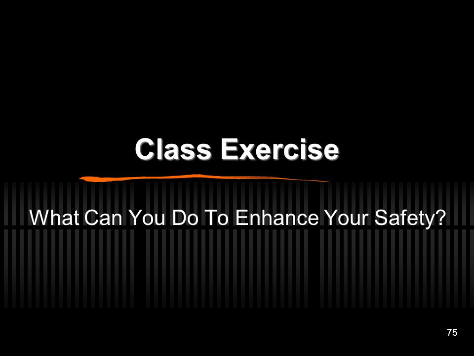 What Can You Do To Enhance Your Safety