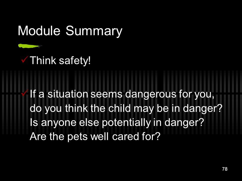 Module Summary Think safety!