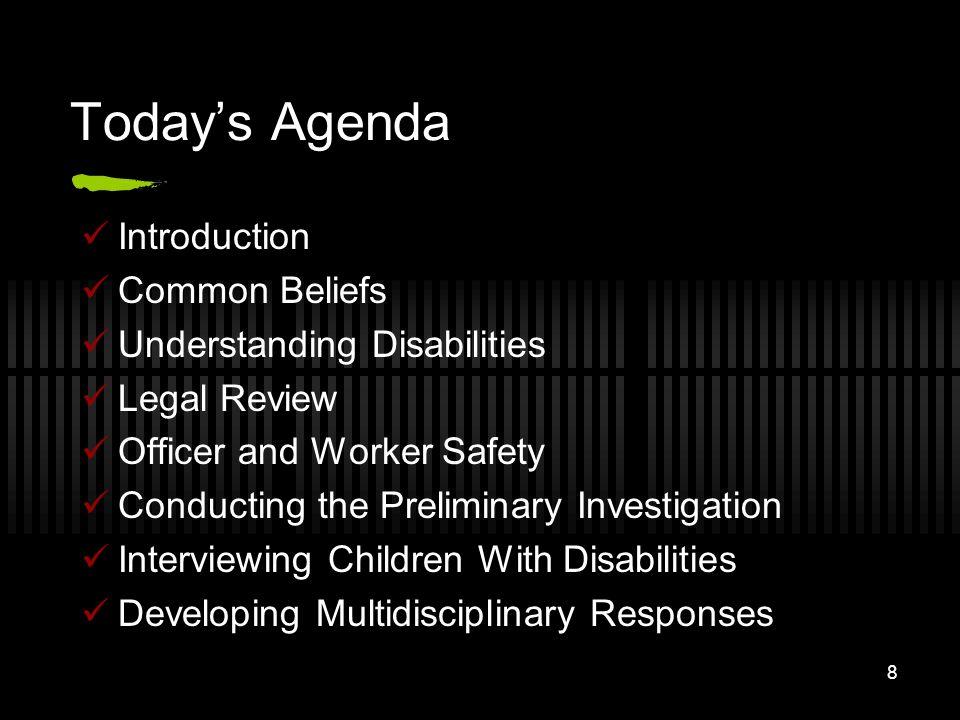 Today's Agenda Introduction Common Beliefs Understanding Disabilities