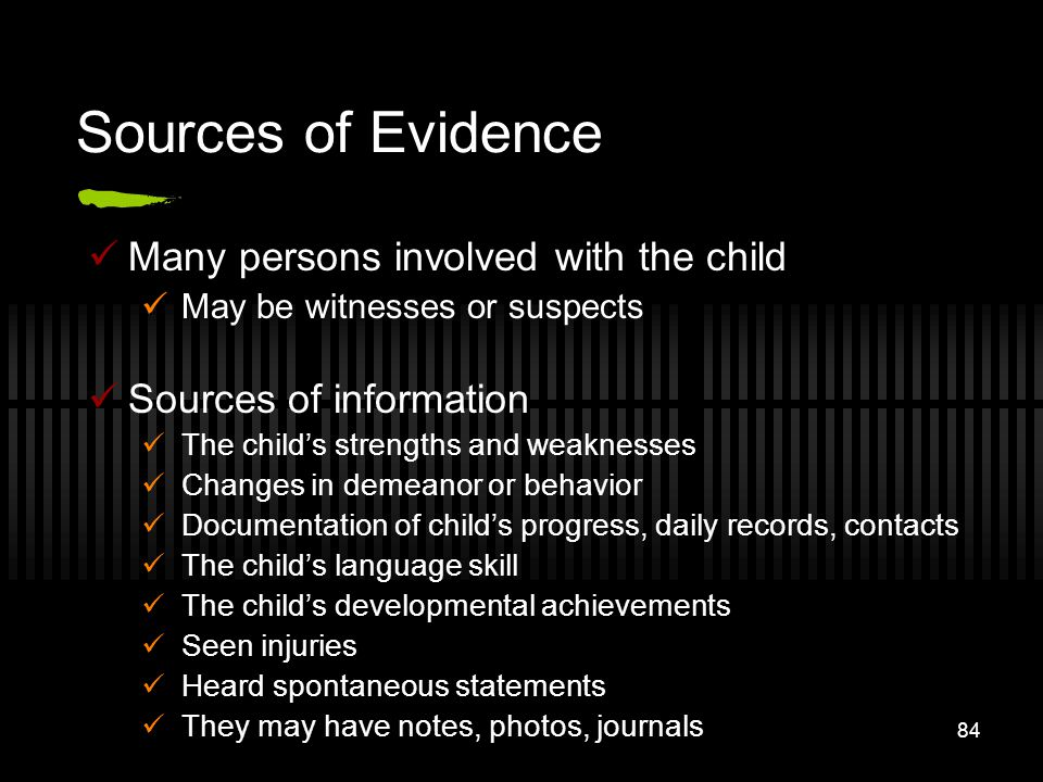 Sources of Evidence Many persons involved with the child