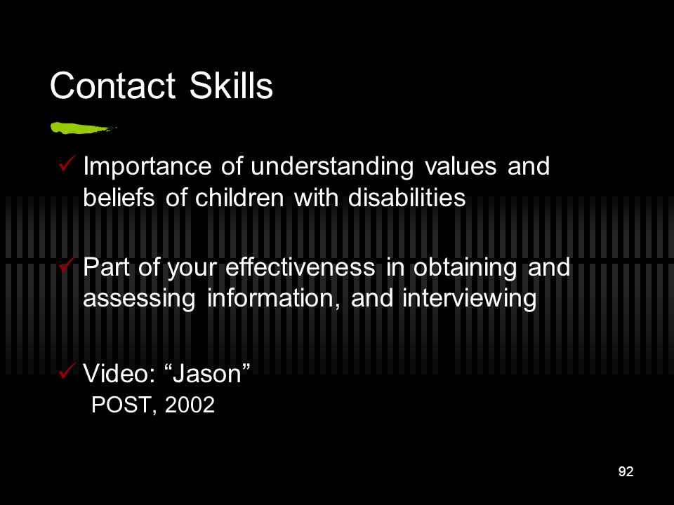 Contact Skills Importance of understanding values and beliefs of children with disabilities.