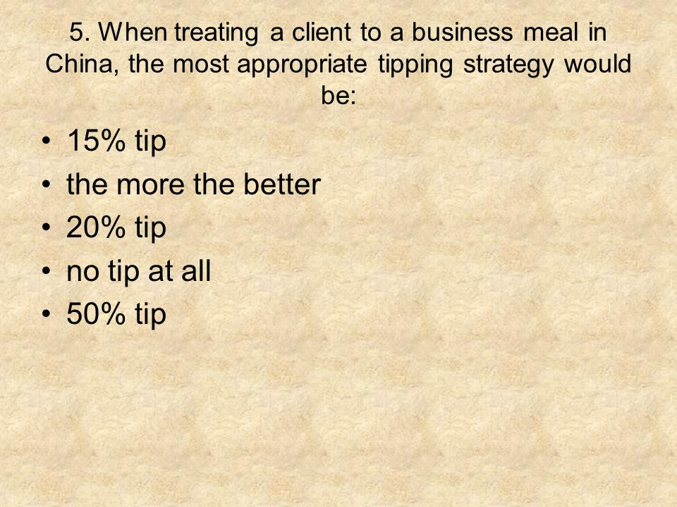 15% tip the more the better 20% tip no tip at all 50% tip