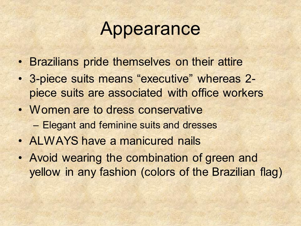 Appearance Brazilians pride themselves on their attire