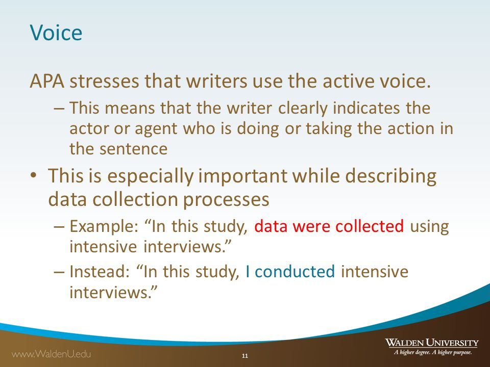 Voice APA stresses that writers use the active voice.