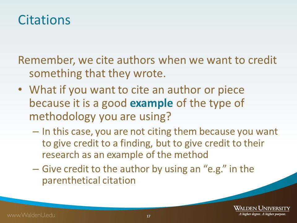 Citations Remember, we cite authors when we want to credit something that they wrote.