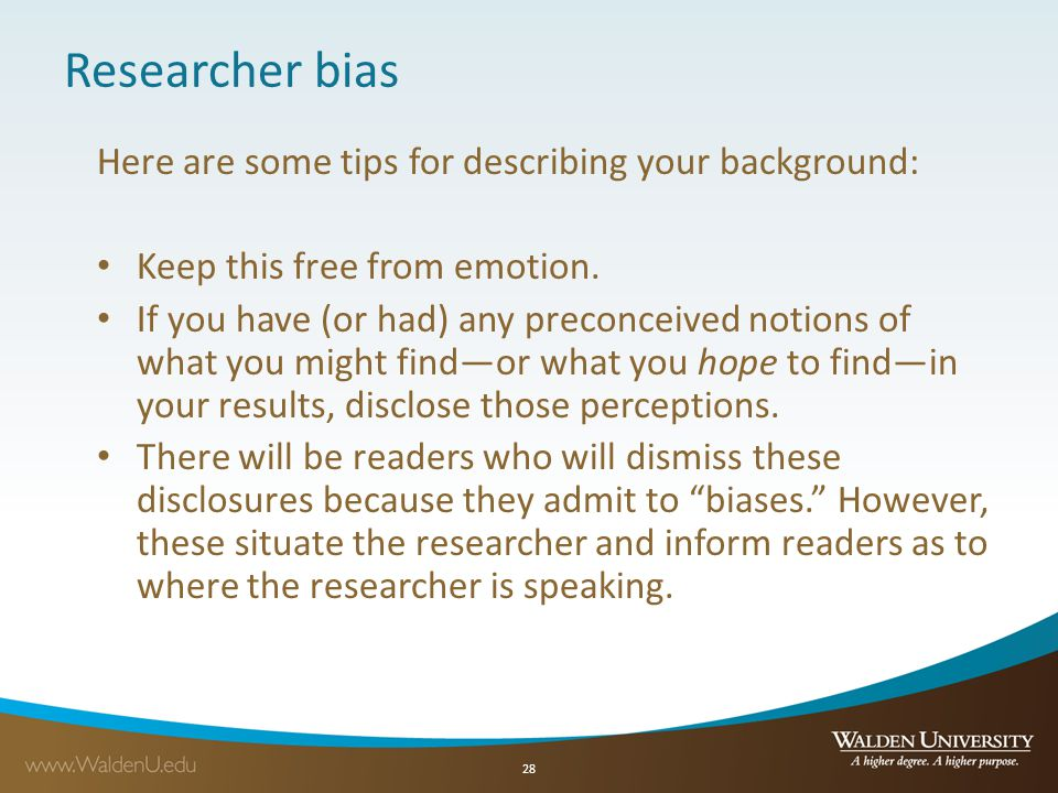 Researcher bias Here are some tips for describing your background: