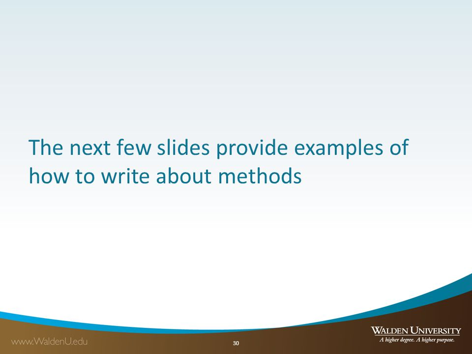 The next few slides provide examples of how to write about methods