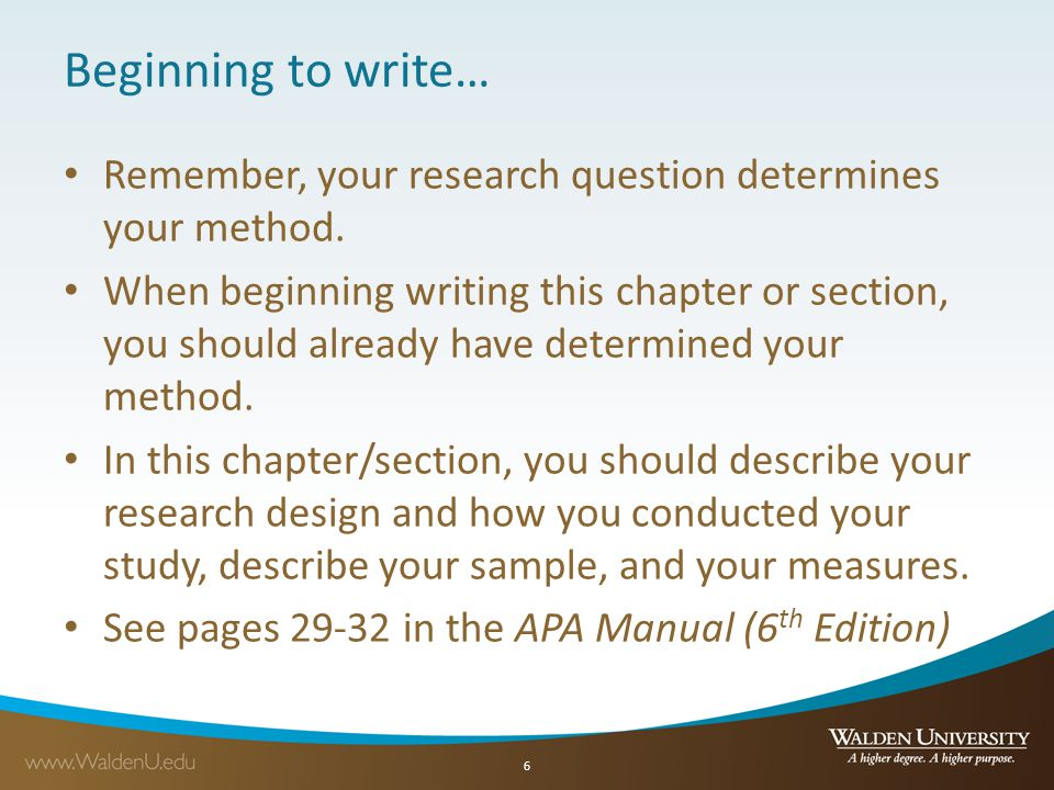 Beginning to write… Remember, your research question determines your method.