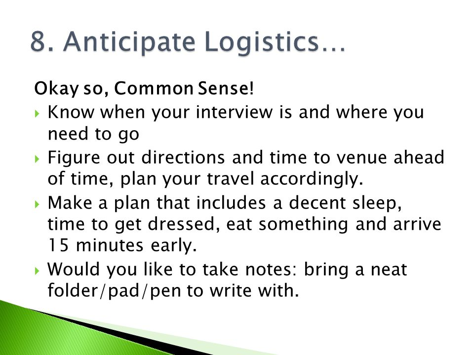 8. Anticipate Logistics…