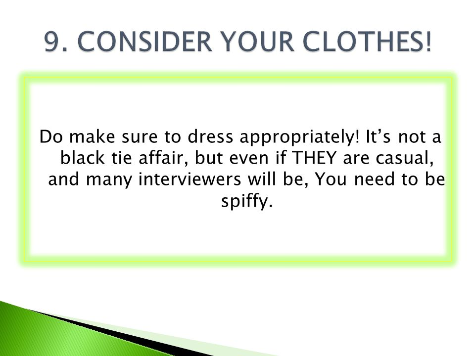 9. CONSIDER YOUR CLOTHES!