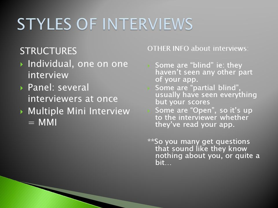 STYLES OF INTERVIEWS STRUCTURES Individual, one on one interview