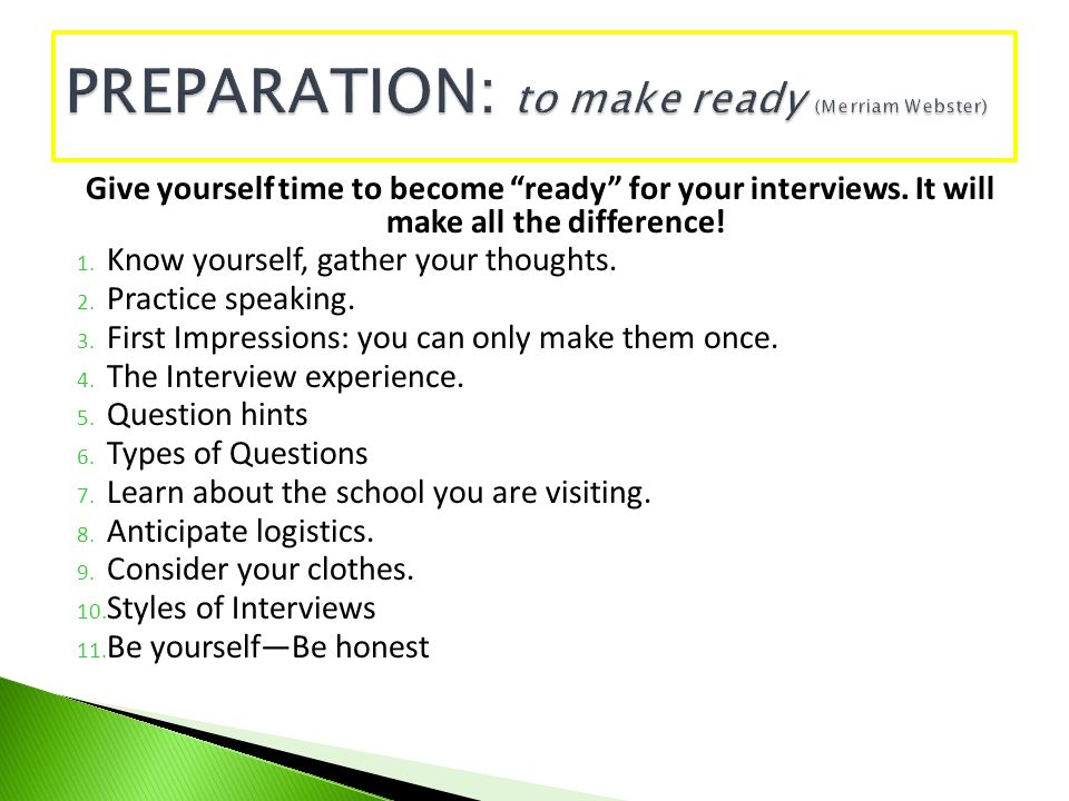 Preparation: to make ready (Merriam Webster)