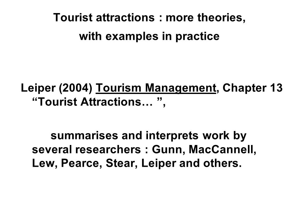 Tourist attractions : more theories, with examples in practice