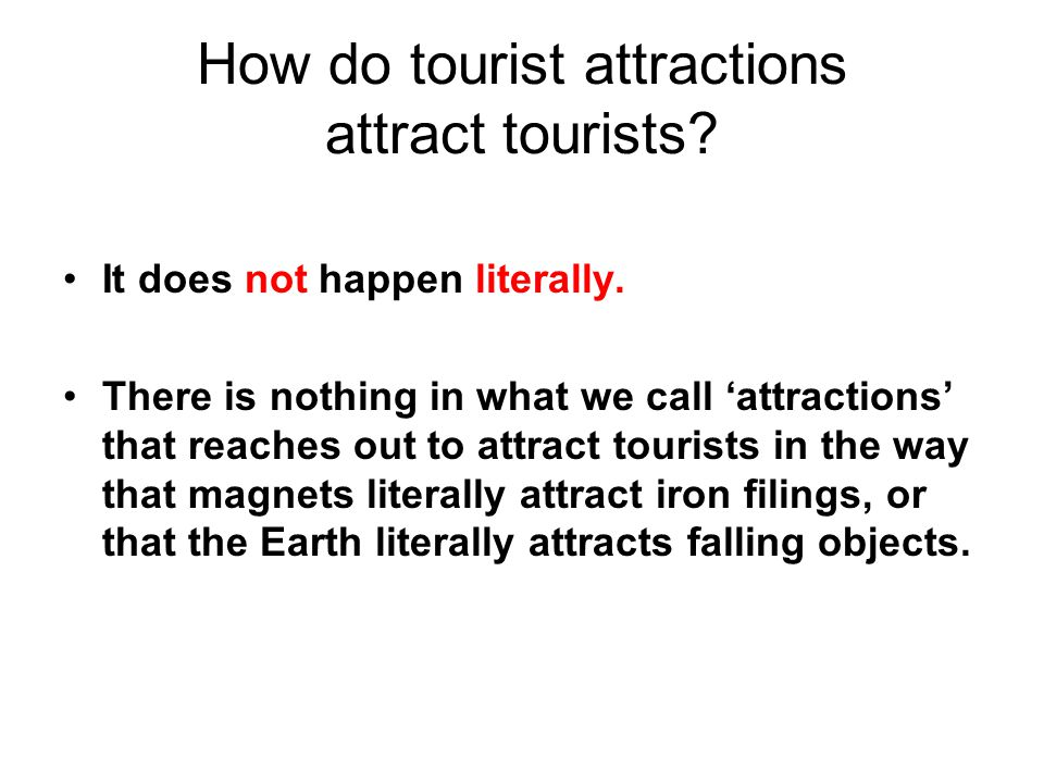 How do tourist attractions attract tourists