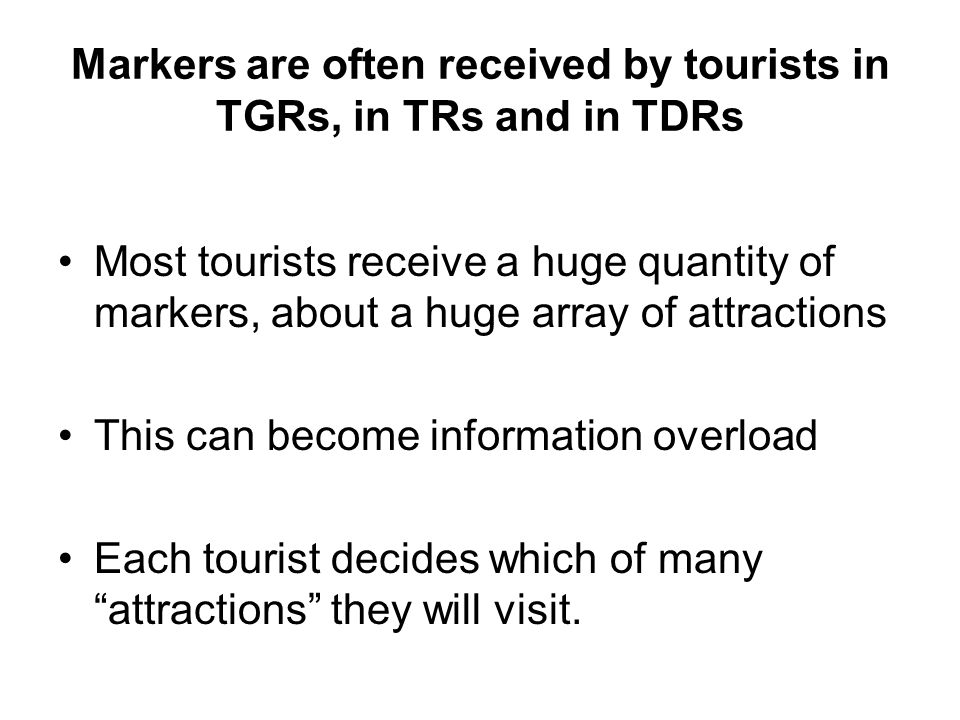 Markers are often received by tourists in TGRs, in TRs and in TDRs