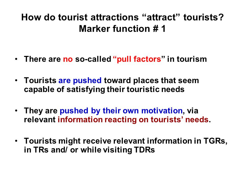 How do tourist attractions attract tourists Marker function # 1