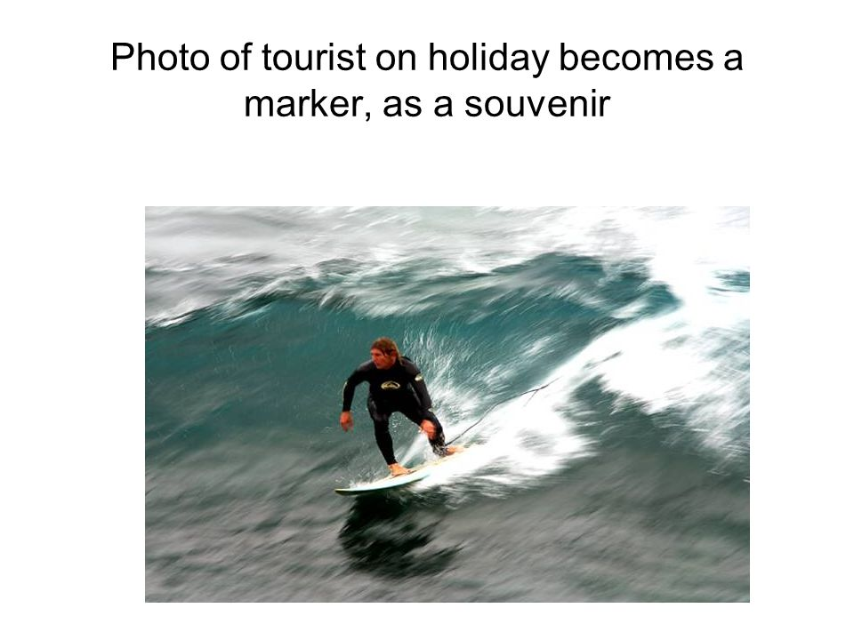 Photo of tourist on holiday becomes a marker, as a souvenir