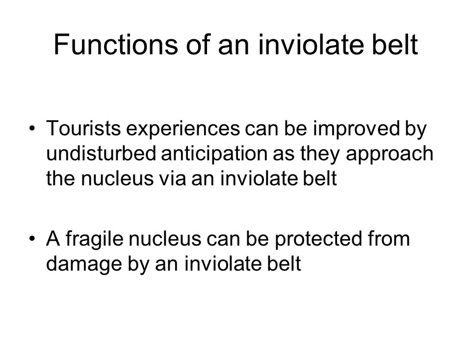 Functions of an inviolate belt