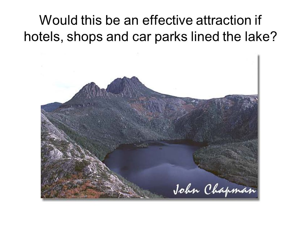 Would this be an effective attraction if hotels, shops and car parks lined the lake