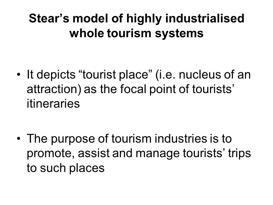 Stear's model of highly industrialised whole tourism systems