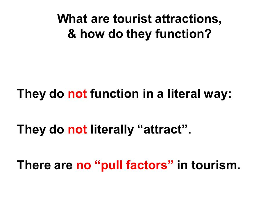 What are tourist attractions, & how do they function