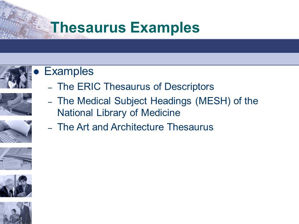 Thesaurus Examples Examples The ERIC Thesaurus of Descriptors