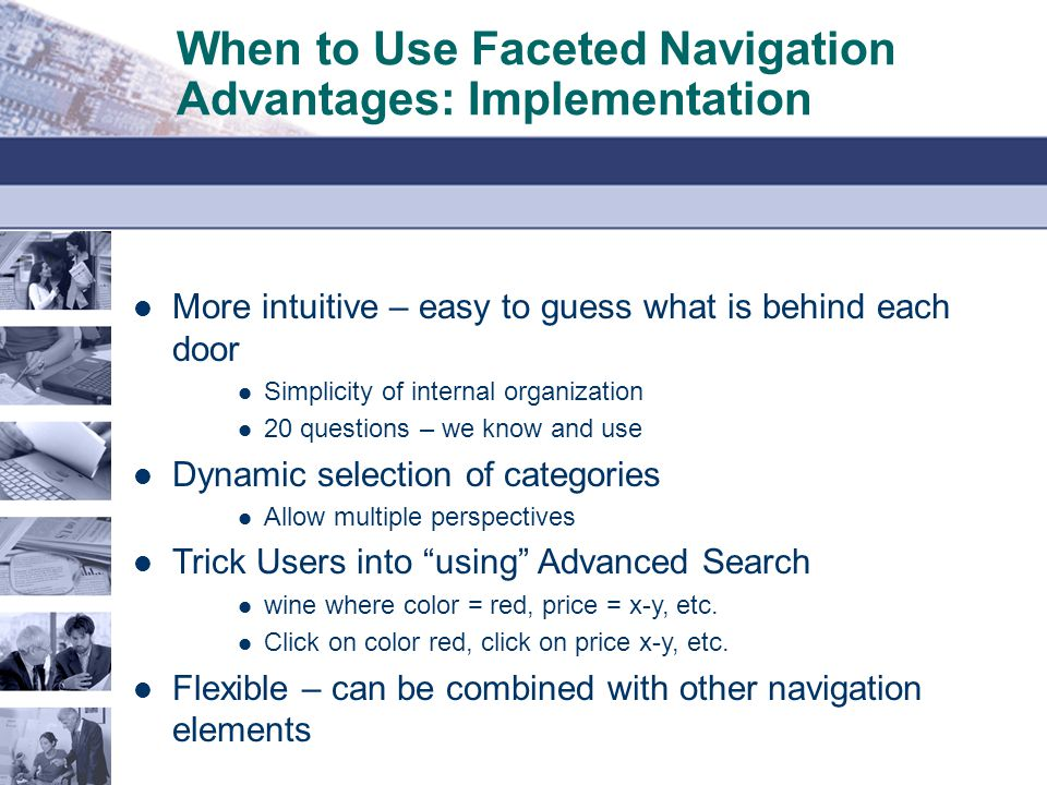 When to Use Faceted Navigation Advantages: Implementation