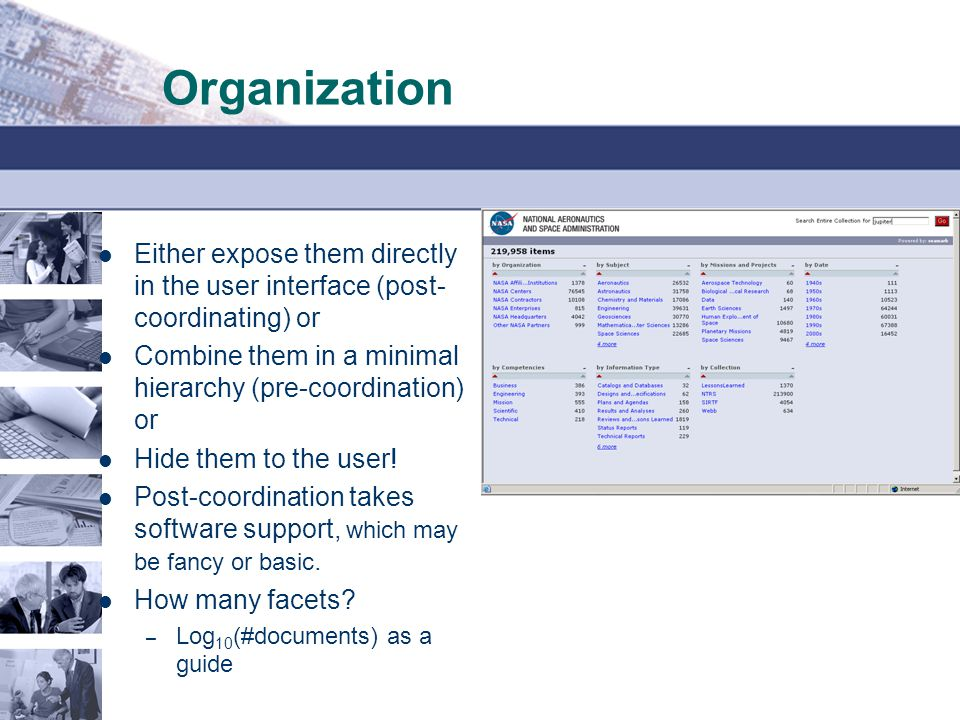 Organization Either expose them directly in the user interface (post-coordinating) or. Combine them in a minimal hierarchy (pre-coordination) or.