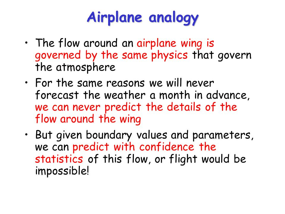Airplane analogy The flow around an airplane wing is governed by the same physics that govern the atmosphere.