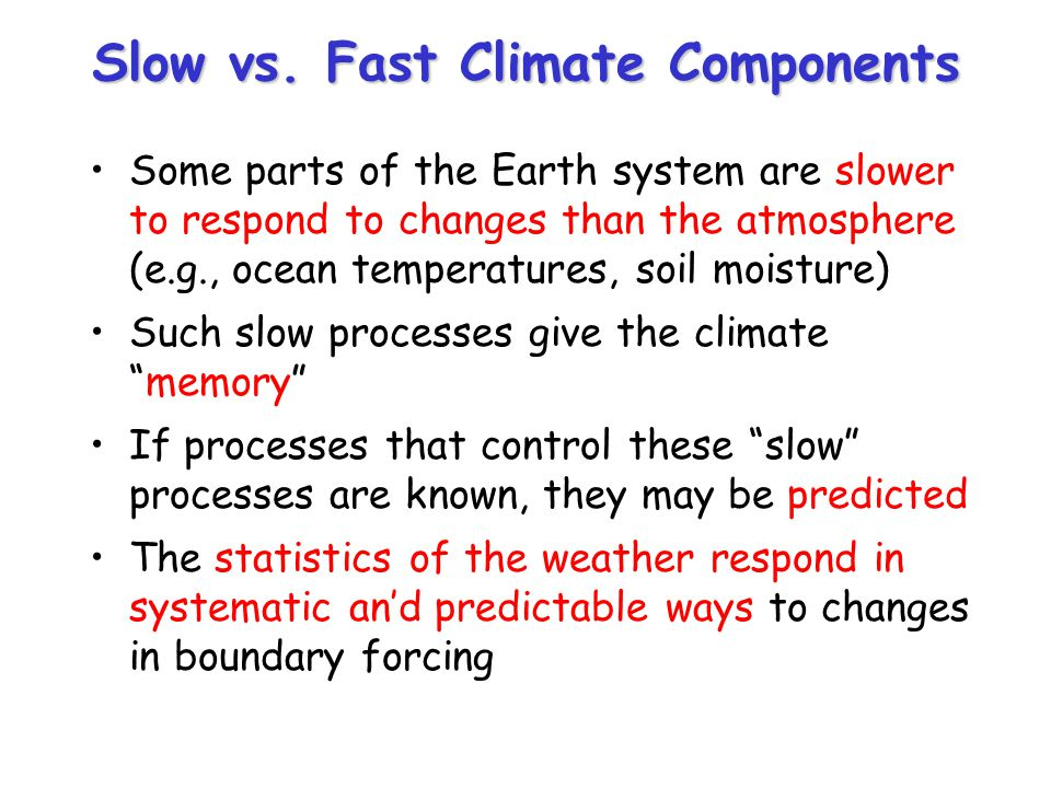 Slow vs. Fast Climate Components