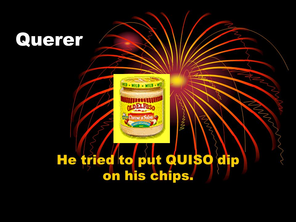 He tried to put QUISO dip on his chips.
