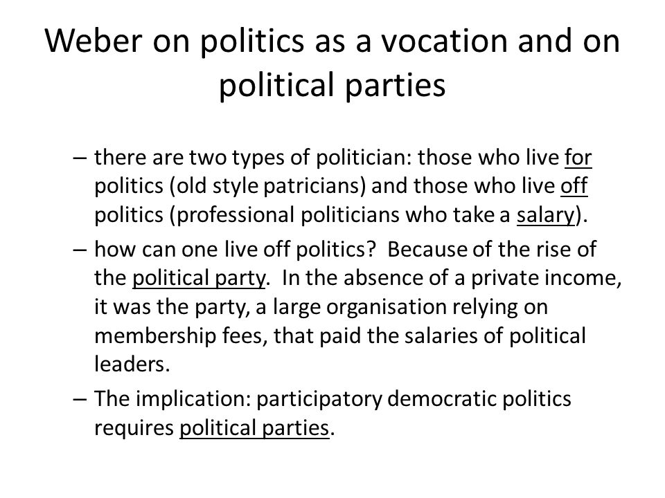 Weber on politics as a vocation and on political parties