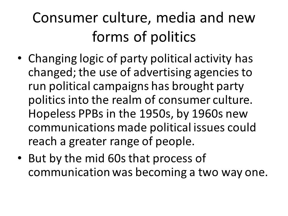 Consumer culture, media and new forms of politics