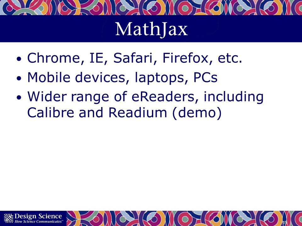 MathJax Chrome, IE, Safari, Firefox, etc. Mobile devices, laptops, PCs