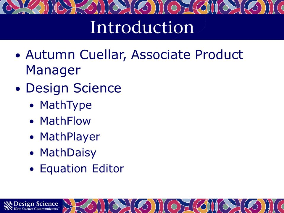 Introduction Autumn Cuellar, Associate Product Manager Design Science
