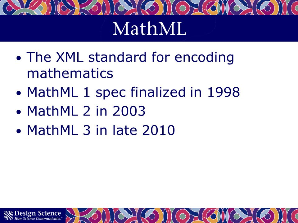 MathML The XML standard for encoding mathematics