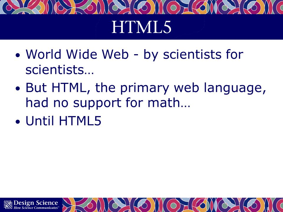 HTML5 World Wide Web - by scientists for scientists…