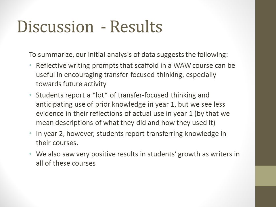 Discussion - Results To summarize, our initial analysis of data suggests the following: