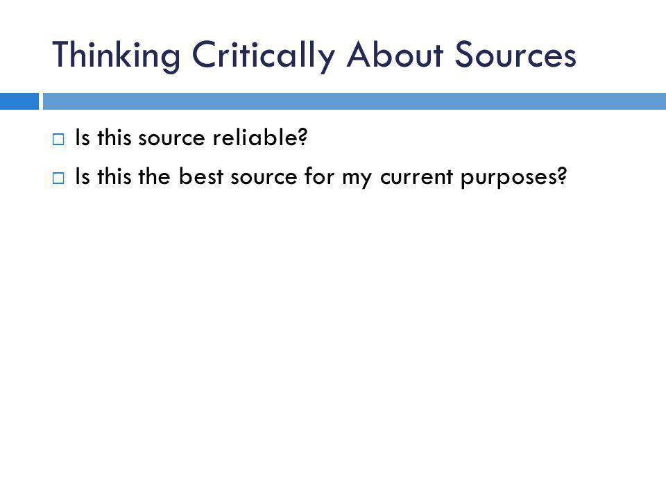 Thinking Critically About Sources