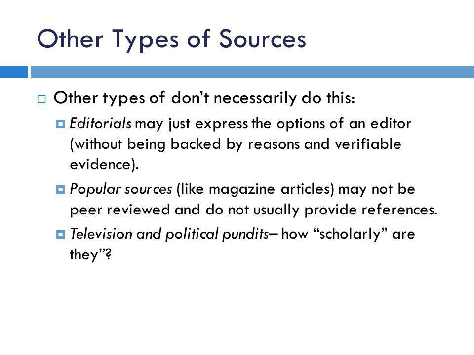 Other Types of Sources Other types of don't necessarily do this:
