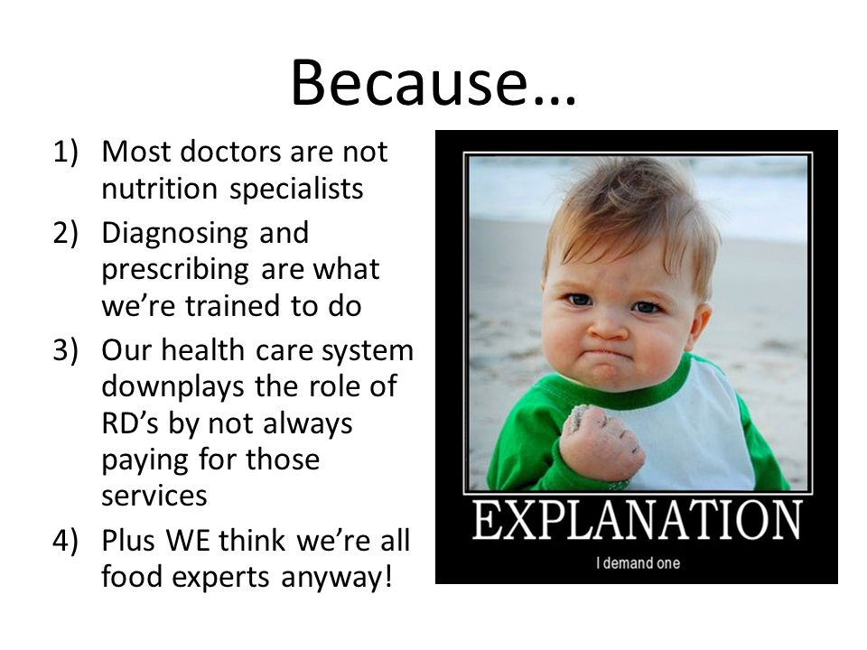 Because… Most doctors are not nutrition specialists