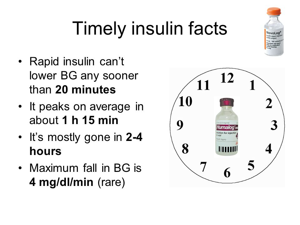 Timely insulin facts Rapid insulin can't lower BG any sooner than 20 minutes. It peaks on average in about 1 h 15 min.