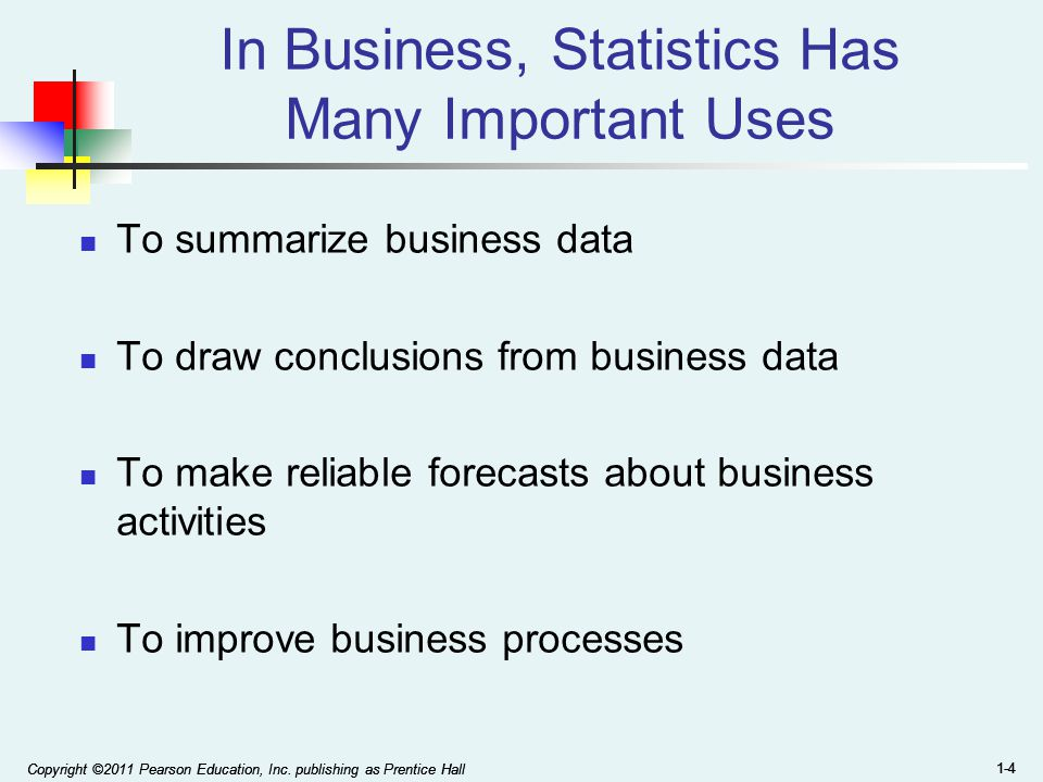 In Business, Statistics Has Many Important Uses
