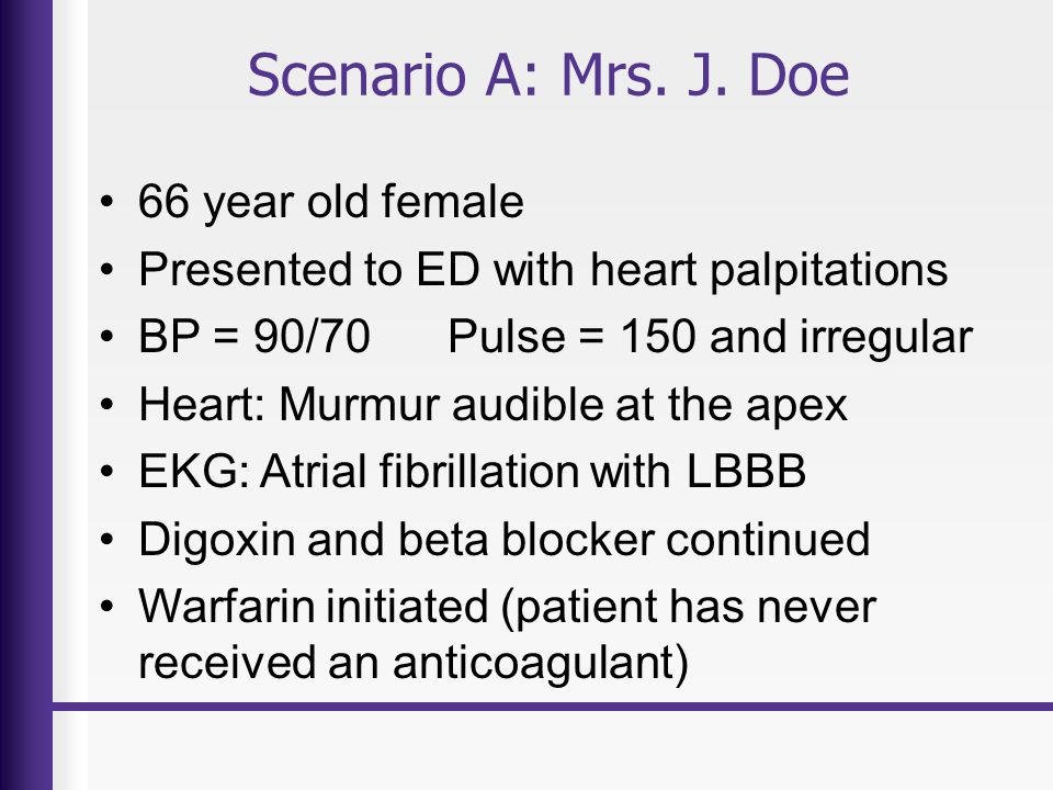 Scenario A: Mrs. J. Doe 66 year old female