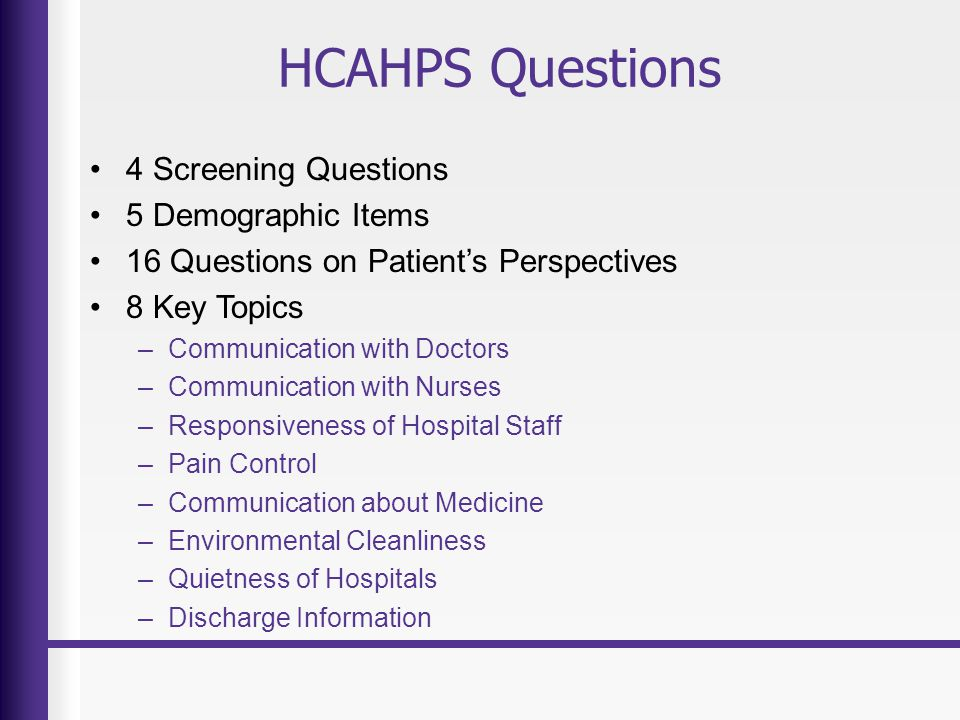 HCAHPS Questions 4 Screening Questions 5 Demographic Items