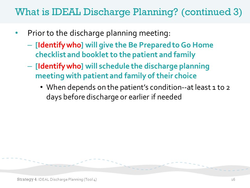 What is IDEAL Discharge Planning (continued 3)