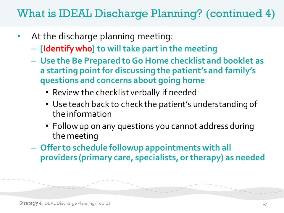 What is IDEAL Discharge Planning (continued 4)