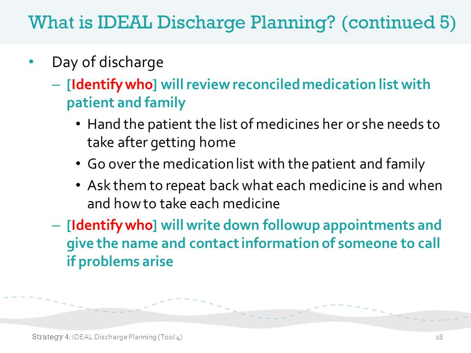 What is IDEAL Discharge Planning (continued 5)