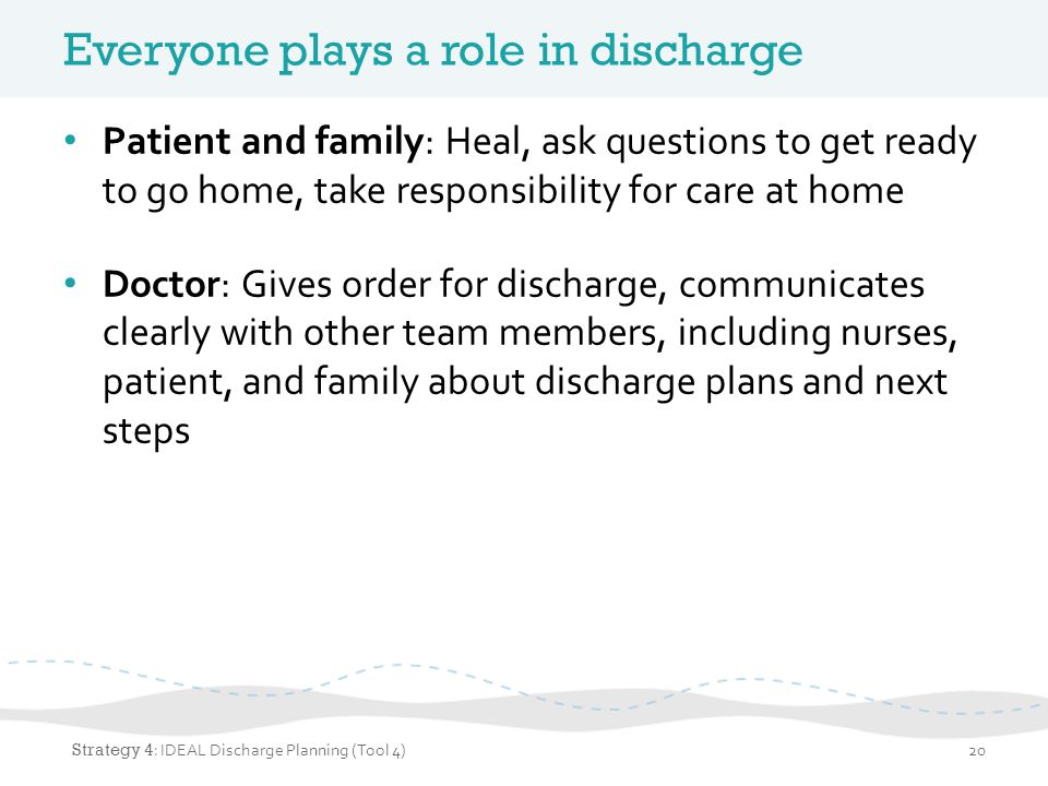 Everyone plays a role in discharge